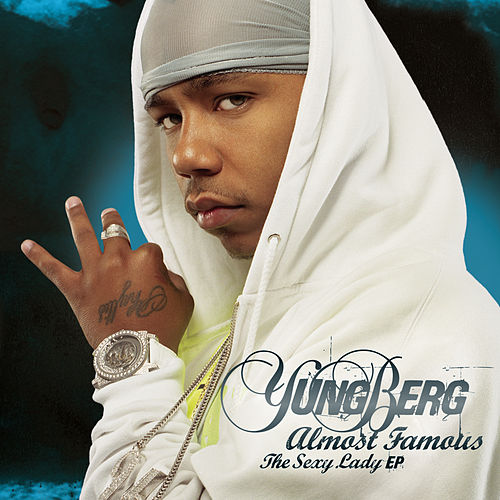 Almost Famous (The Sexy Lady EP) de Yung Berg