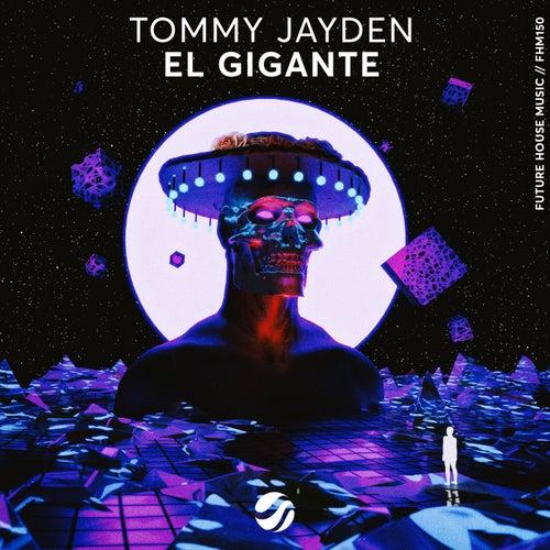 El Gigante by Tommy Jayden