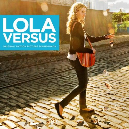 Lola Versus (Original Motion Picture Soundtrack) by Various Artists