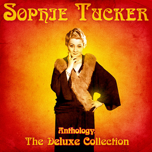 Anthology: The Deluxe Collection (Remastered) de Sophie Tucker