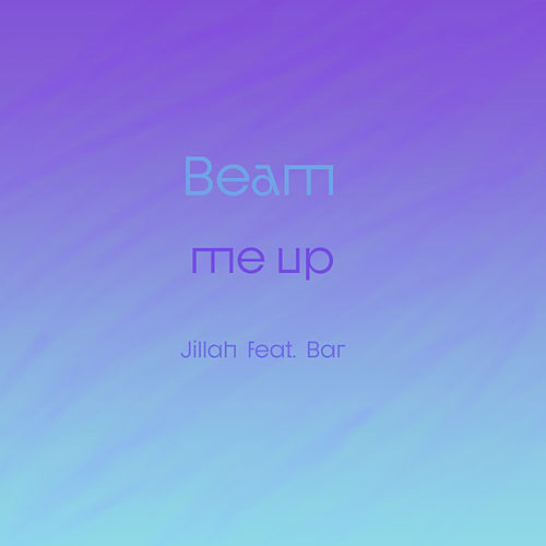 Beam Me Up by Jillah