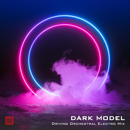 Driving Orchestral Electro Mix by Dark Model