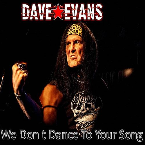 We Don t Dance To Your Song by Dave Evans
