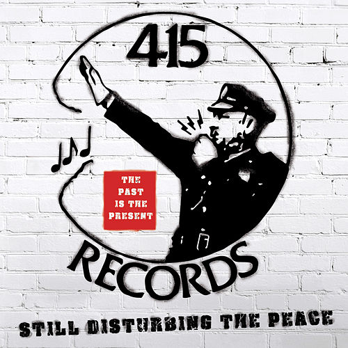 415 Records: Disturbing The Peace de Various Artists