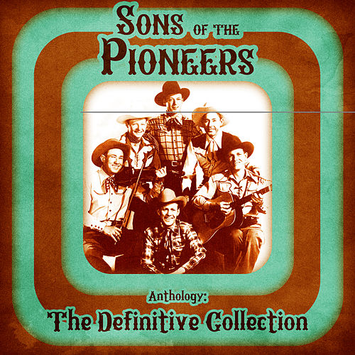 Anthology: The Definitive Collection (Remastered) by The Sons of the Pioneers