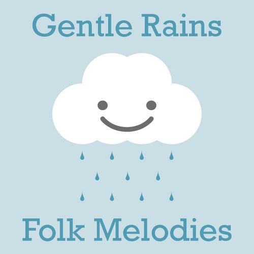 Gentle Rains Folk Melodies von Various Artists