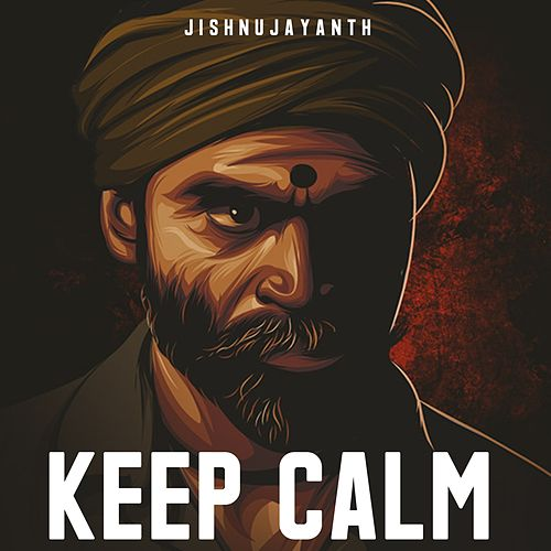 KEEP CALM by Jishnu Jayanth
