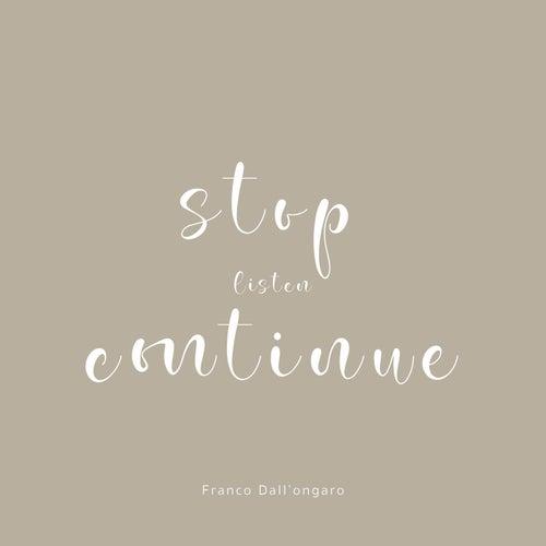 stop listen continue von Franco Dall'Ongaro