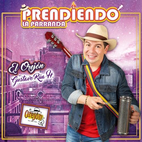 Prendiendo la Parranda by El Orejón Gustavo Rua