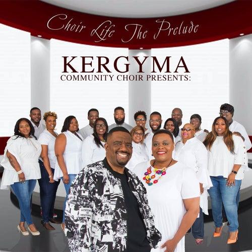 Choir Life the Prelude (Limited Version) by Kergyma Community Choir