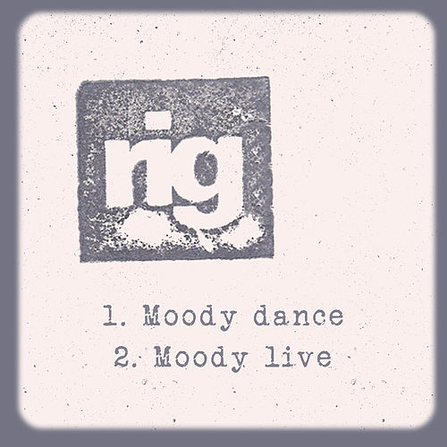 Moody by Rig