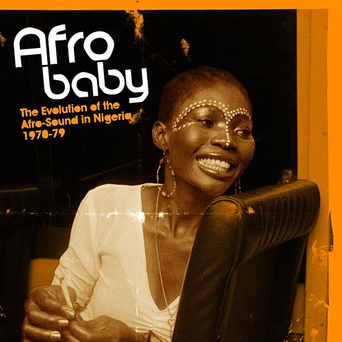 Afro Baby: The Evolution of the Afro-Sound in Nigeria 1970-79 di Various Artists