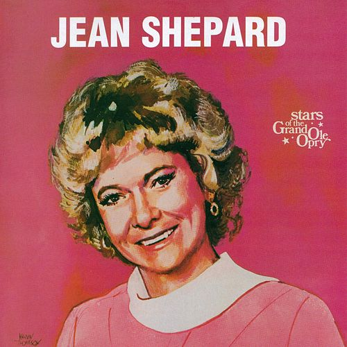 Jean Shepard: Stars of the Grand Ole Opry by Jean Shepard