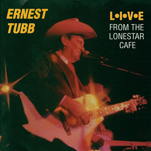 Live From The Lonestar Cafe de Ernest Tubb