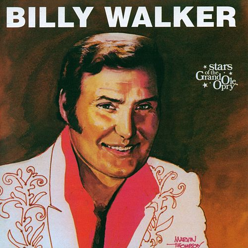 Billy Walker: Stars of the Grand Ole Opry von Billy Walker