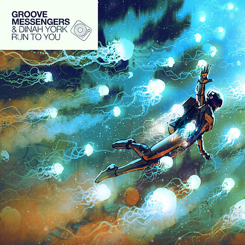 Run to You von Groove Messengers