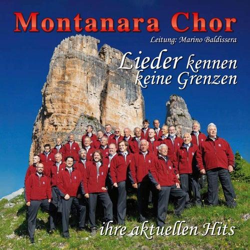 Lieder kennen keine Grenzen - ihre aktuellen Hits de Der Montanara Chor