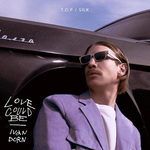 Love Could Be von Ivan Dorn