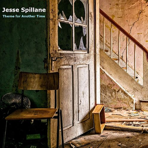 Theme for Another Time by Jesse Spillane