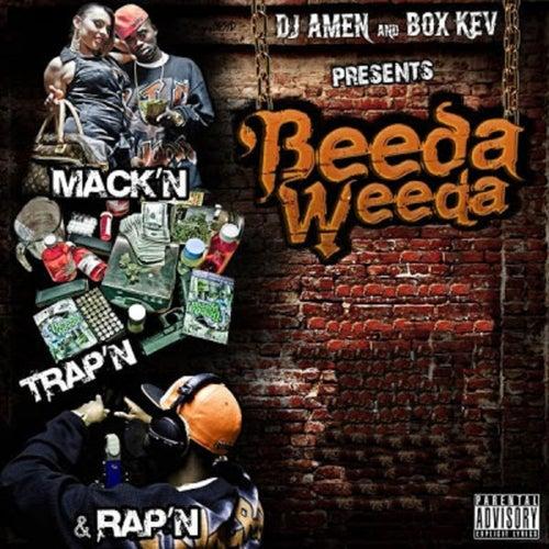 Dj Amen & Box Kev Presents: Mack'n, Trap'n, & Rap'n de Beeda Weeda