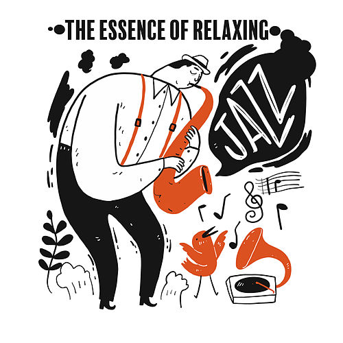 The Essence of Relaxing Jazz - Compilation of Gentle Jazz That Will Allow You to Rest and Regenerate Your Body and Mind von Relaxing Instrumental Music