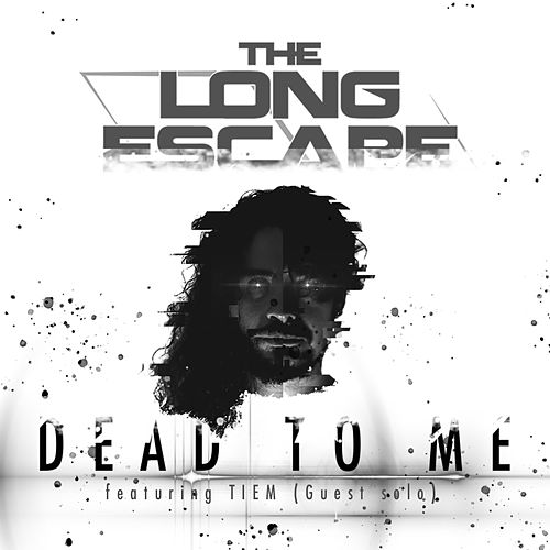 Dead to Me by The Long Escape