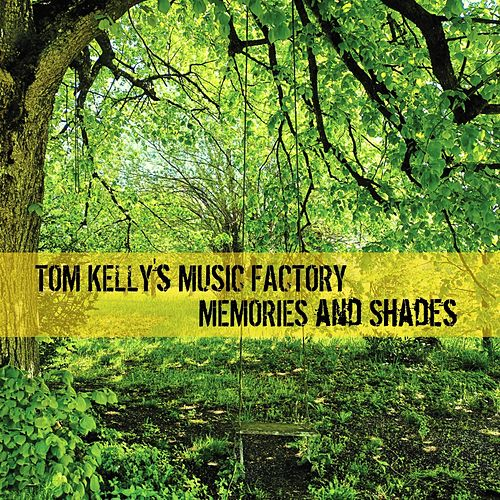 Memories & Shades by Tom Kelly's Music Factory