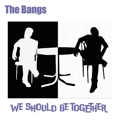 We Should Be Together by Bangs
