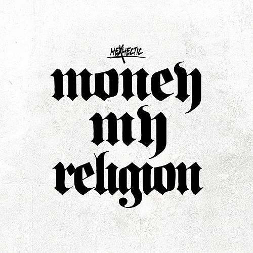 Money My Religion by Hex Hectic