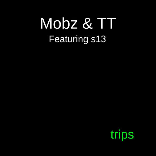 Trips by Mobz
