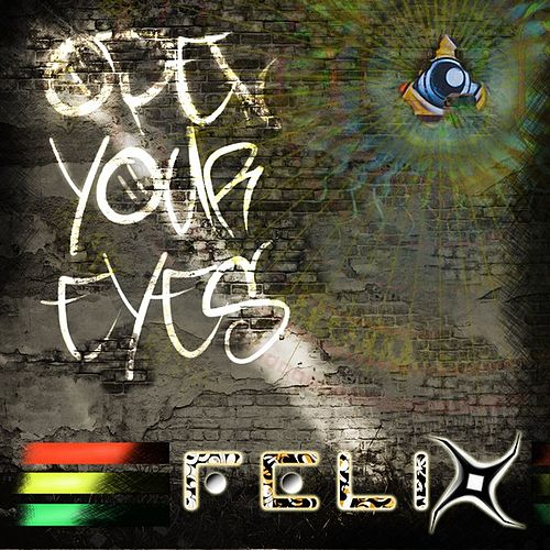 Open Your Eyes von Felix (Rock)