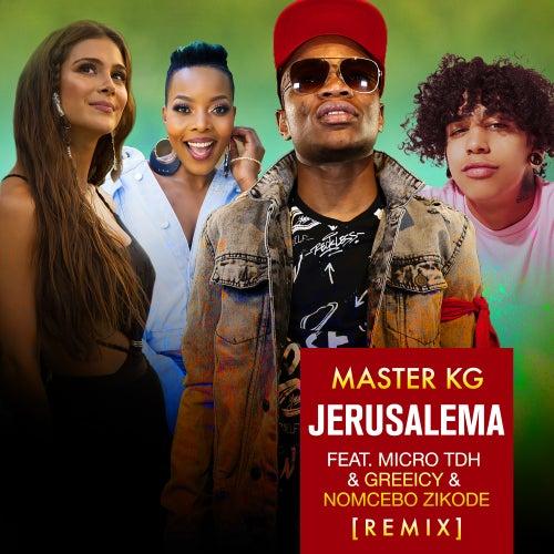 Jerusalema (feat. Micro TDH, Greeicy & Nomcebo Zikode) [Remix] de Master KG