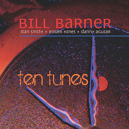 Ten Tunes (feat. Stan Smith, Roger Hines & Danny Aguiar) by Bill Barner