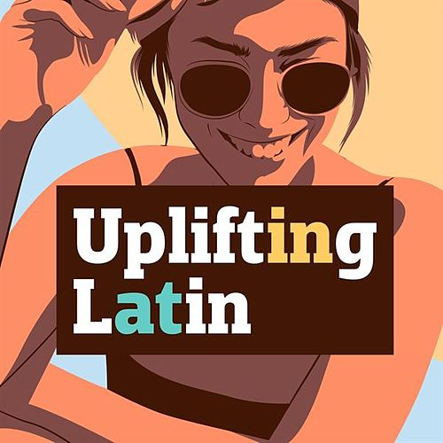 Uplifting Latin by Various Artists