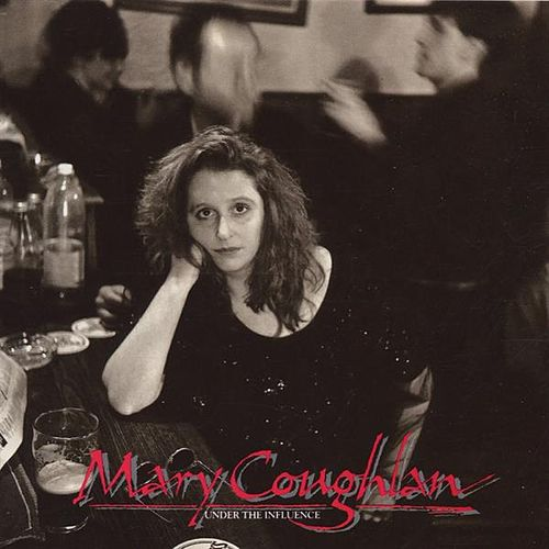 Under the Influence de Mary Coughlan