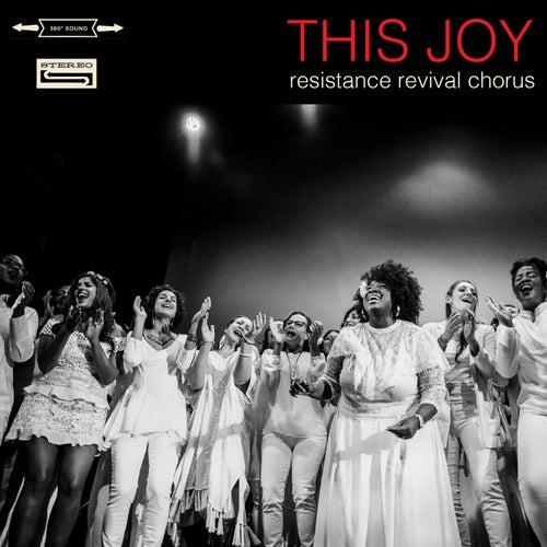 This Joy von Resistance Revival Chorus
