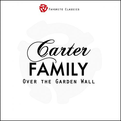 Over the Garden Wall by The Carter Family