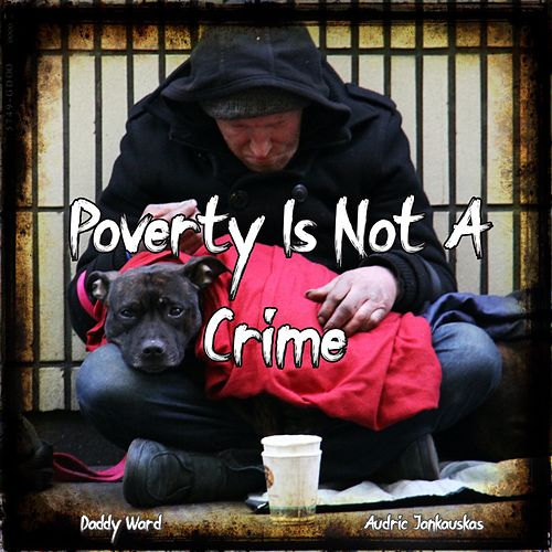 Poverty Is Not A Crime de Daddy Ward