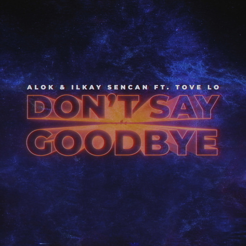 Don't Say Goodbye by Alok