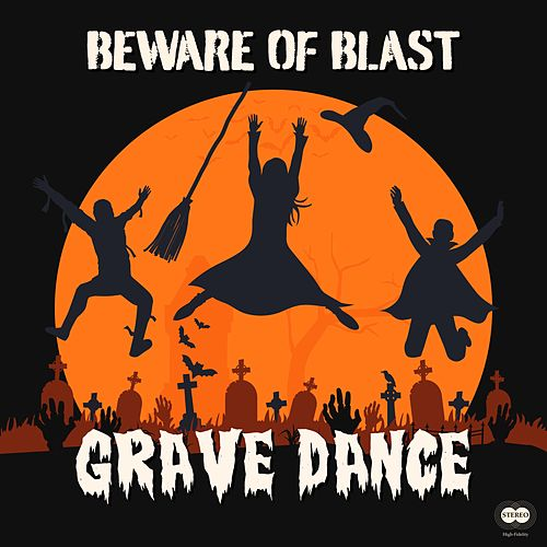Grave Dance by Beware of Blast