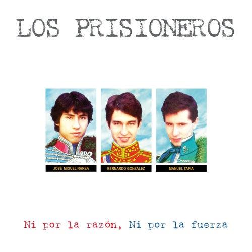 Ni Por La Razón, Ni Por La Fuerza (Edición Especial) by Los Prisioneros