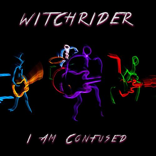 I Am Confused by Witchrider