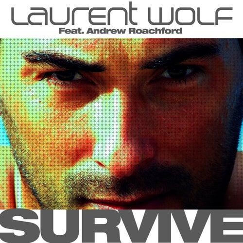 Survive (feat. Andrew Roachford) van Laurent Wolf
