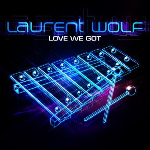 Love We Got (feat. Jonathan Mendelsohn) van Laurent Wolf