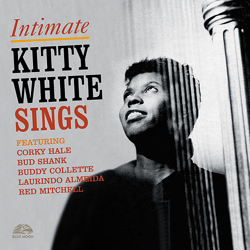 Intimate: Kitty White Sings by Kitty White