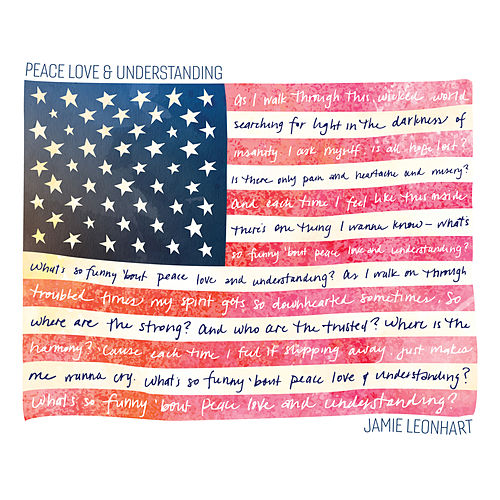 Peace Love & Understanding by Jamie Leonhart