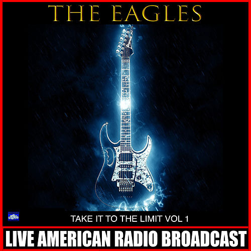 Take it to the Limit Vol. 1 (Live) fra Eagles
