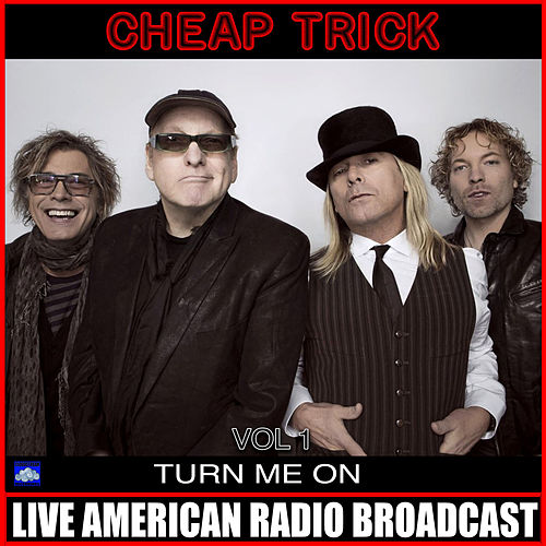 Turn Me On Vol 1 (Live) by Cheap Trick