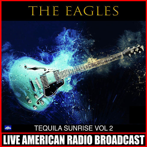 Tequila Sunrise Vol.2 fra Eagles