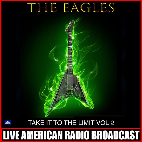Take it to the Limit Vol. 2 (Live) fra Eagles
